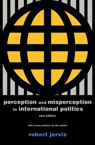 Perception and Misperception in International Politics (Center for International Affairs, Harvard University)