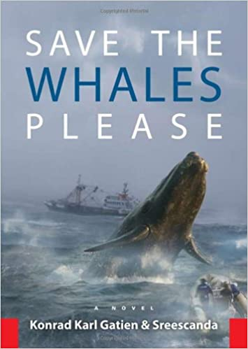 Save the Whales Please: Sreescanda, Konrad Karl Gatien