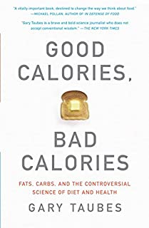 Good Calories, Bad Calories: Fats, Carbs, and the Controversial Science of Diet and Health (1400033462) | Amazon price tracker / tracking, Amazon price history charts, Amazon price watches, Amazon price drop alerts