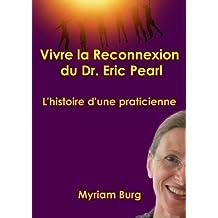 Vivre la reconnexion du Dr. Eric Pearl (French Edition)