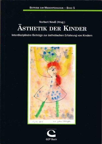Ästhetik der Kinder. Interdisziplinäre Beiträge zur ästhetischen Erfahrung von Kindern