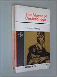 a plot summary of the story the mayor of casterbridge The mayor of casterbridge the mayor of casterbridge by thomas hardy the life and death of the mayor of casterbridge: a story of a man of character.