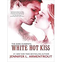 [ WHITE HOT KISS (CD) (DARK ELEMENTS TRILOGY #02) Compact Disc ] Armentrout, Jennifer L ( AUTHOR ) Apr - 22 - 2014 [ Compact Disc ]