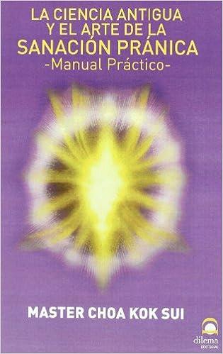 Descargas de libros de audio mp3 gratis La Ciencia Antigua Y El Arte De La Sanación Pránica PDF ePub MOBI