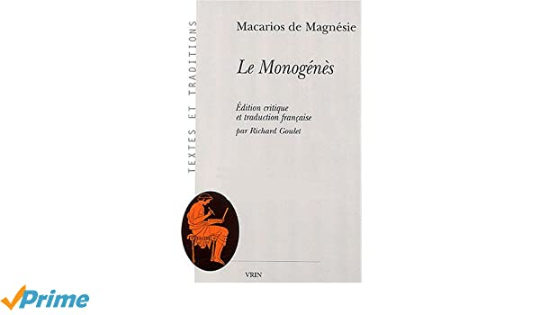 Amazon.com: Le Monogenes (Textes Et Traditions) (French Edition) (9782711616473): Macarios De Magnesie, Macarius: Books