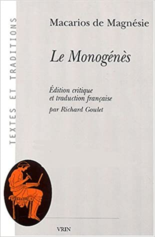 Le Monogenes (Textes Et Traditions) (French Edition) (French) 0th Edition
