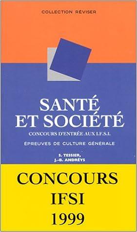 Livre Santé et Société, concours d'entrée aux I.F.S.I. : Epreuve de culture générale pdf, epub