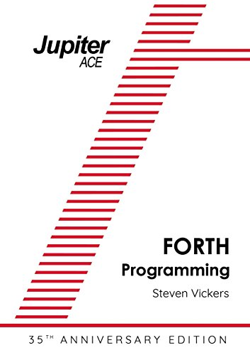 The Jupiter ACE Manual - 35th Anniversary Edition: Forth Programming by Acorn Books