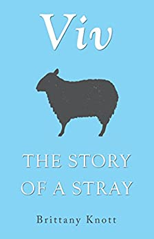 Viv: The Story of a Stray by [Brittany Knott]