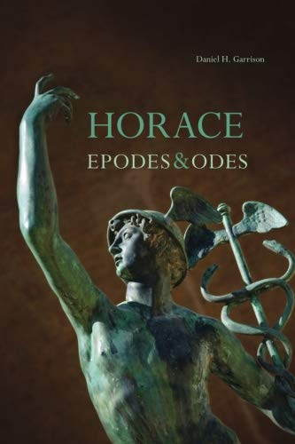Horace : Epodes and Odes (Oklahoma Series in Classical Culture , Vol 10, Latin language edition) (Volume 10)