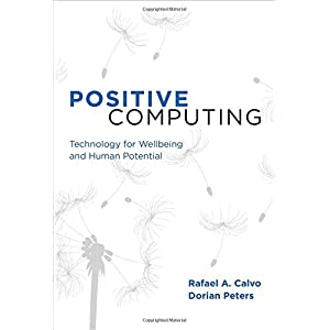 Learn more about the book, Positive Computing: Technology for Wellbeing & Human Potential