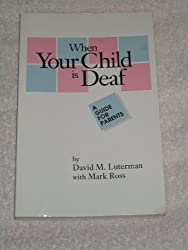When Your Child Is Deaf: A Guide for Parents