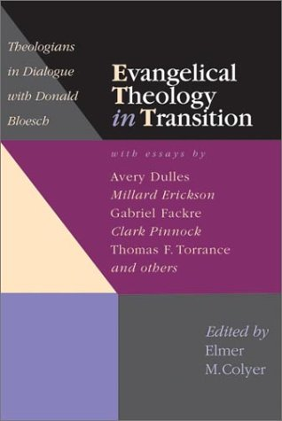 Evangelical Theology in Transition: Theologians in Dialogue With Donald Bloesch