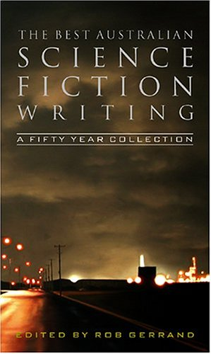The Best Australian Science Fiction: A Fifty Year Collection