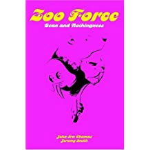 ZOO FORCE: Bean and Nothingness