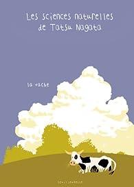 Les sciences naturelles de Tatsu Nagata : La vache par Tatsu Nagata