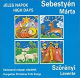 High Days: Hungarian Christmas Folk Songs