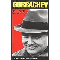 Gorbachev: The Path to Power