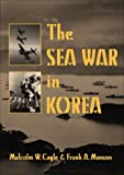 img - for The Sea War in Korea by Malcolm W. Cagle (2000-03-03) book / textbook / text book