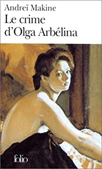 Le Crime d'Olga Arbelina par Makine