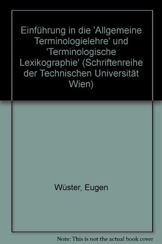 Einführung in die Allgemeine Terminologielehre und Terminologische Lexikographie: Teil 1: Textteil. Teil 2: Bildteil
