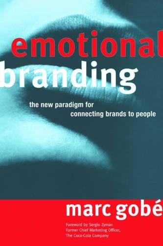 Download Emotional Branding: The New Paradigm for Connecting Brands to People PDF
