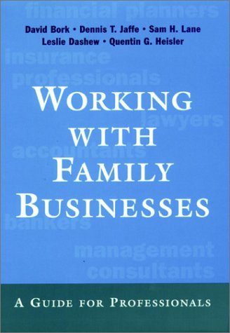 Working with Family Businesses: A Guide for Professionals (Jossey Bass Business & Management Series)