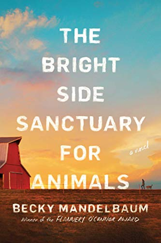 Book Cover: The Bright Side Sanctuary for Animals: A Novel