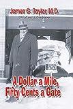 james d taylor - A Dollar A Mile, Fifty Cents a Gate
