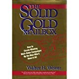 The Solid Gold Mailbox: How to Create Winning Mail-Order Campaigns...By the Man Who's Done It All