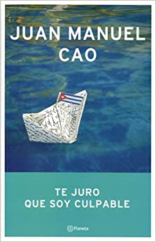 Te Juro Que Soy Culpable Spanish Edition