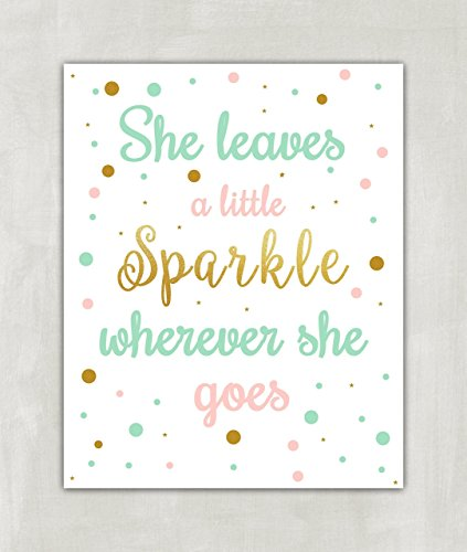 She Leaves A Little Sparkle Wherever She Goes - Blush Pink Gold Glitter Mint Green Printable Baby Girl Nursery Decor Wall Art Birthday Decorations Sign - 8x10 UNFRAMED