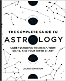 The Complete Guide to Astrology: Understanding