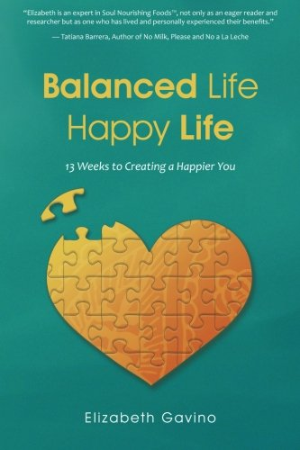 Read Online Balanced Life Happy Life: 13 Weeks to Creating a Happier You pdf