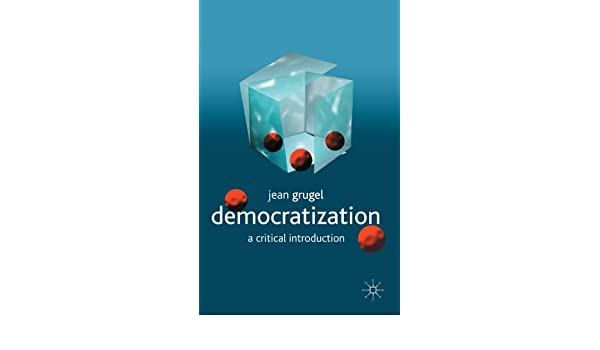 Democratization: A Critical Introduction