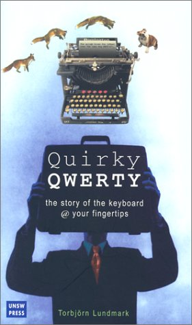 Quirky Qwerty: The Story of the Keyboard @ Your Fingertips by Brand: University of New South Wales Press