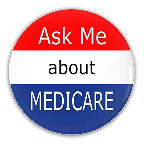 Ask Me About Medicare Pin Button - Insurance Sales and Marketing Promotion (Best Advantage Plan For Medicare)