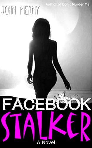 Facebook Stalker: Novel (A fast-paced thriller) by [Meany, John]