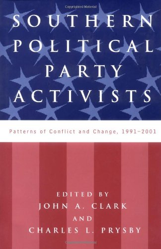 Southern Political Party Activists: Patterns of Conflict and Change, 1991-2001 -