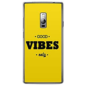 Loud Universe Oneplus 2 Good Vibes Only Printed Transparent Edge Case - Yellow