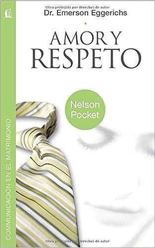 Amor y Respeto Pocket Nelson Pocket: Comunicacion en el Matrimonio: Amazon.es: Emerson Eggerichs: Libros