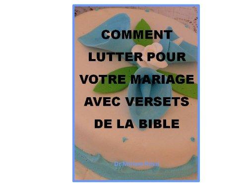 Comment Lutter Pour Votre Mariage Avec Versets De La Bible