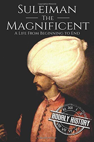 Suleiman the Magnificent: A Life From Beginning to End pdf epub
