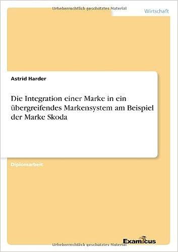 Book Die Integration einer Marke in ein übergreifendes Markensystem am Beispiel der Marke Skoda