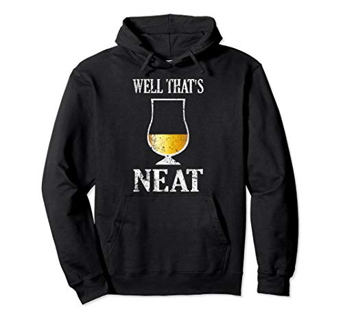 Well That's Neat Hoodie | Whiskey and Scotch Lover Gift