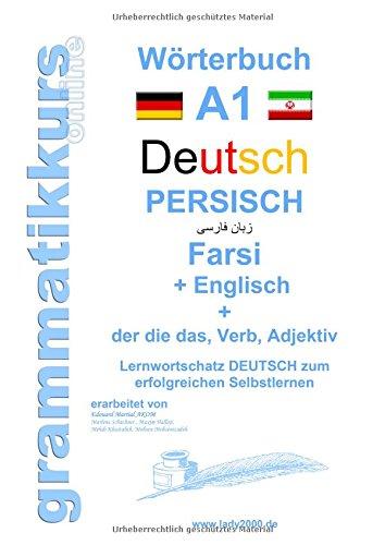 wrterbuch-deutsch-persisch-farsi-englisch-lernwortschatz-a1-sprachkurs-deutsch-zum-erfolgreichen-selbstlernen-fr-teilnehmerinnen-aus-iran-deutsch-persisch-englisch-a1-a2-b1