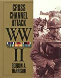 Cross-Channel Attack. United States Army in World War II. The European Theater of Operations