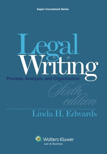 Legal Writing: Process, Analysis and Organization [Casebook Connect] (Aspen Coursebook) PDF