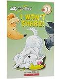 I Won't Share (Scholastic Reader, Level 1)