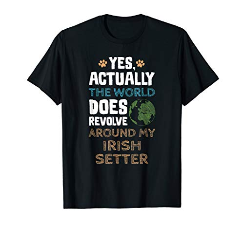 Irish Setter T-Shirt, Funny Irish Setter Dog Shirt (Setters Pets Irish)